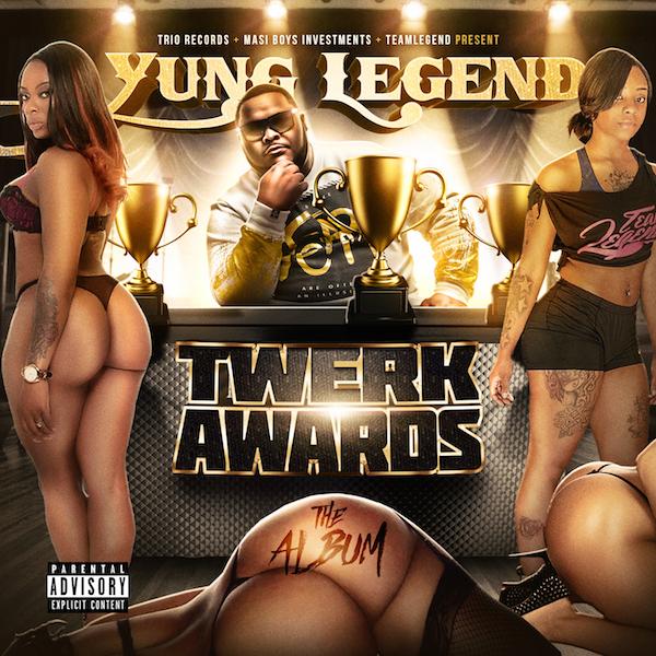 Yung Legend - Twerk Awards Tha Mixtape