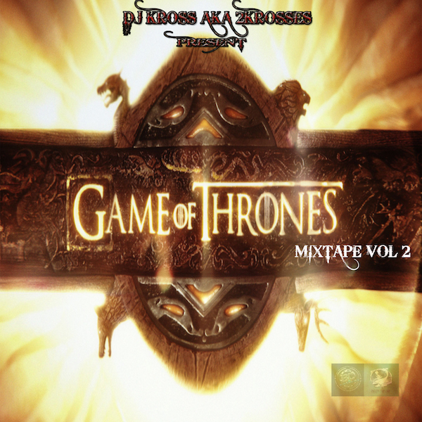 GAME OF THRONE MIXTAPE VOL 2....